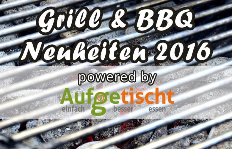 grill-neuheiten-2016
