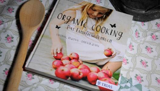 Organic Cooking – das Familienkochbuch