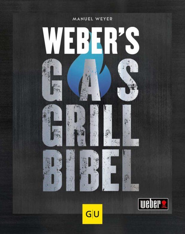 Weber Gasgrillbibel - Grillneuheiten 2021